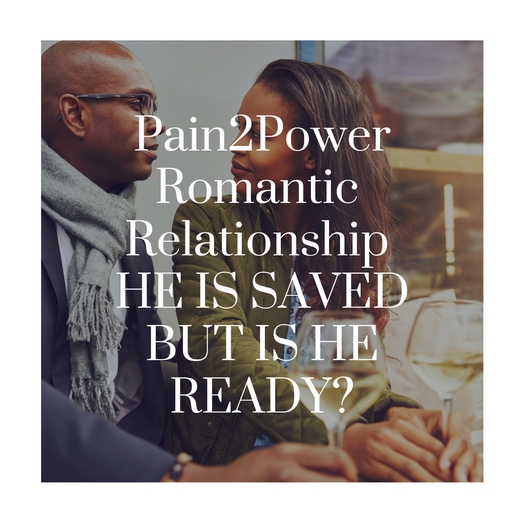 Pain2Power - He is Saved, But Still Not Ready - The Unhealed Man